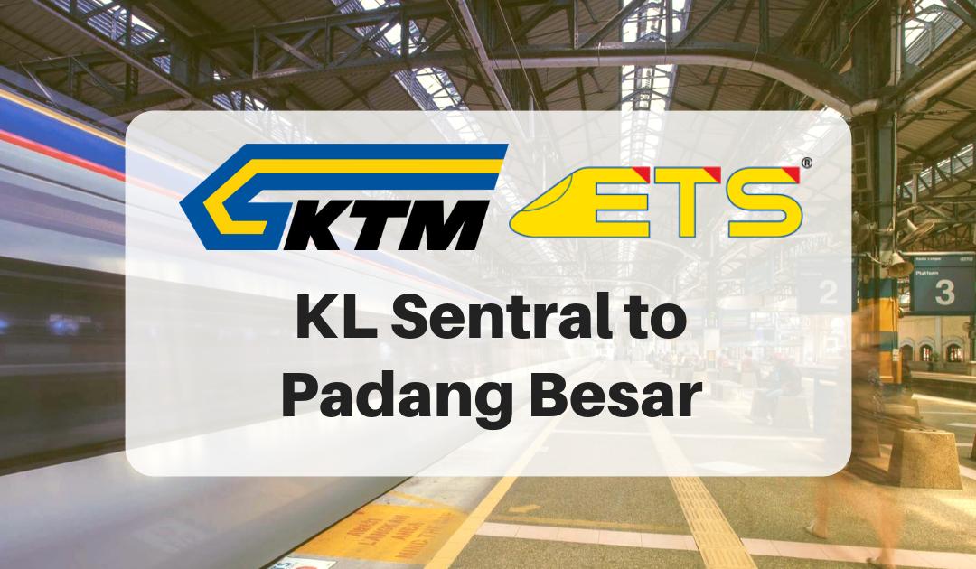 KL Sentral to Padang Besar
